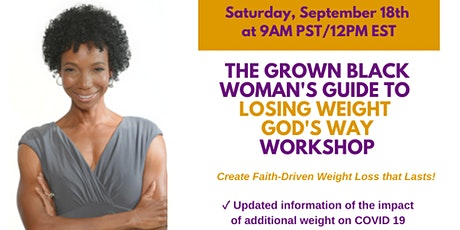 The Grown Black Woman's Guide to Weight Loss - God's Way tickets