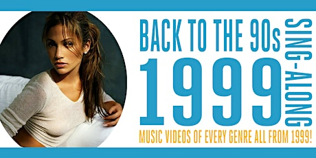 Back to the 90s: 1999 Sing-Along tickets