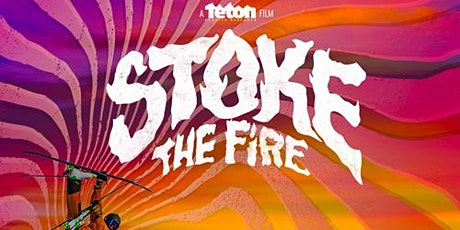 Teton Gravity Research (WHISKI SERIES) Stoke The Fire tickets
