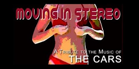 The Cars Tribute by Moving in Stereo (FRIDAY SHOW) tickets