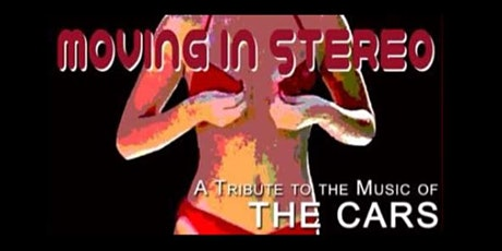 The Cars Tribute by Moving in Stereo (SATURDAY SHOW) tickets