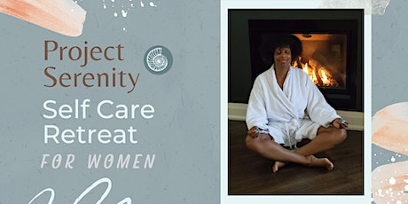 Project Serenity: Self Care Weekend Getaway Retreat for Women tickets