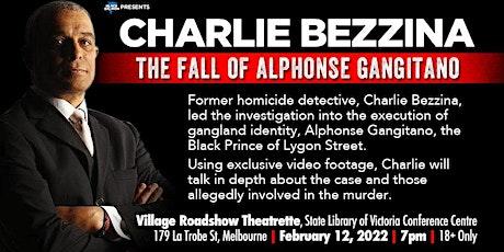 Charlie Bezzina: The Fall of Alphonse Gangitano tickets