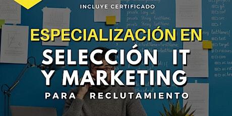 Especialización en Selección IT y Marketing para reclutamiento - 30 horas boletos