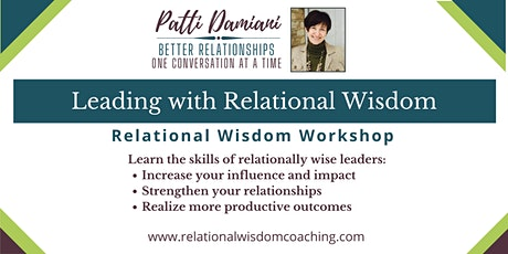 Leading with Relational Wisdom Sept 29 - Dec 8 10:30am -12  or  6:30-8pm ET tickets