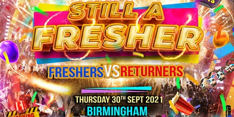 STILL A FRESHER - The Official Freshers VS Returners Party tickets