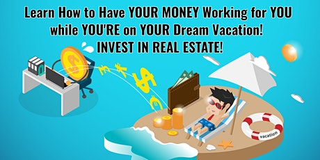 Have Money Work for You with Passive Income! -  Real Estate Investing Intro tickets