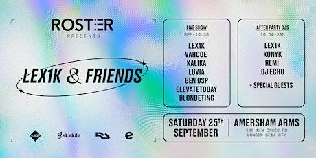 Roster pres. LEX1K & Friends tickets
