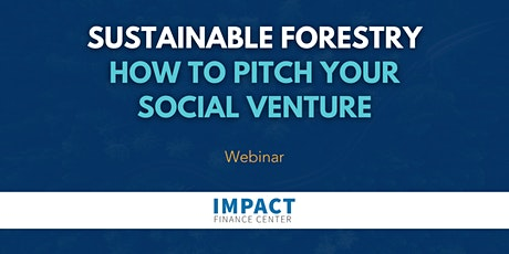 Sustainable Forestry: How to Pitch Your Social Venture? tickets