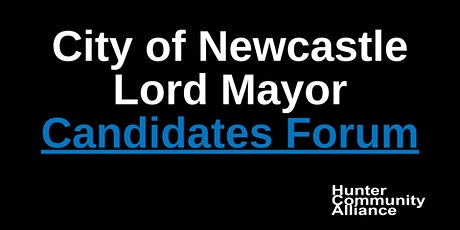 City of Newcastle LordMayor Candidates Forum tickets