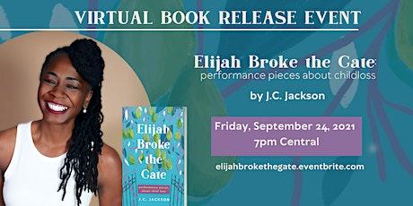 Virtual Book Release Event: Elijah Broke the Gate by J.C. Jackson tickets