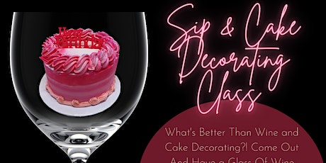 Cake & Sip Decorating Class tickets