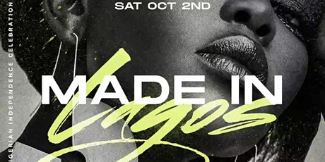 MADE IN LAGOS ' The Official Nigerian Independence Celebration tickets