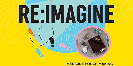 Medicine Pouch Making tickets