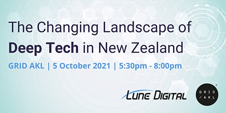 The changing landscape of deep tech in New Zealand tickets