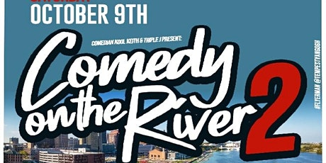 """""""Comedy On The River 2"""" tickets"""