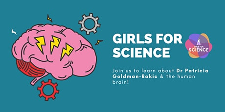 Girls for Science: Dr Patricia Goldman-Rakic and the Human Brain tickets