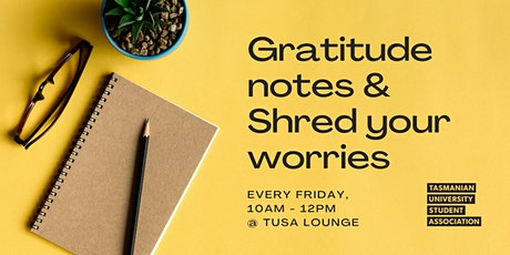 Gratitude notes and Shred your worries tickets