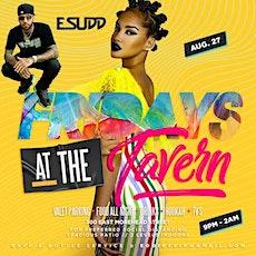 ★-★ Fridays @ The Tavern ★-★  DJ E Sudd tickets