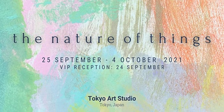 """""""the nature of things"""" Art Exhibition tickets"""