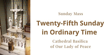 September 19, Sunday Masses at the Cathedral Basilica of Our Lady of Peace tickets