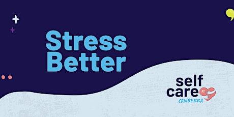 Stress Better tickets