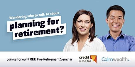 Pre-Retirement Seminar by Calm Wealth tickets
