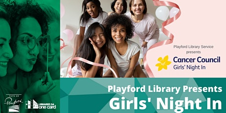 Cancer Council Girls' Night In (Playford Library presents) tickets