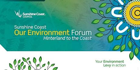 Sunshine Coast Our Environment ONLINE Forum tickets