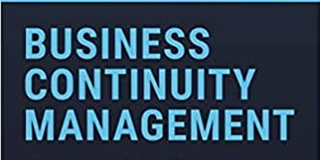 BUSINESS CONTINUITY, PLANNING, AND MANAGEMENT WORKSHOP tickets