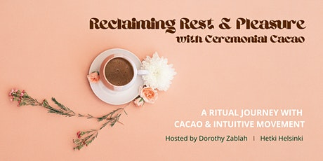 ✨ Reclaiming Rest and Pleasure✨A Journey with Ceremonial Cacao tickets
