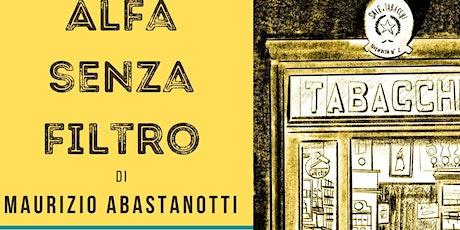 """PRESENTAZIONE LIBRO """"Alfa senza filtro"""" biglietti"""