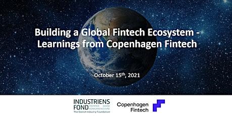 Building a Global Fintech Ecosystem - Learnings from Copenhagen Fintech tickets