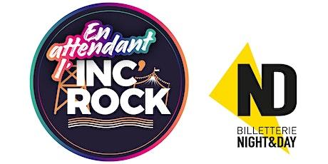 Inc'Rock Festival 2021 billets