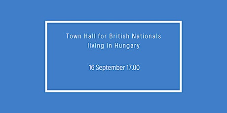 Town Hall for British Nationals Living in Hungary tickets