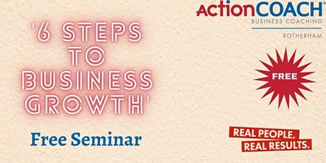 6 Steps to Business Growth tickets