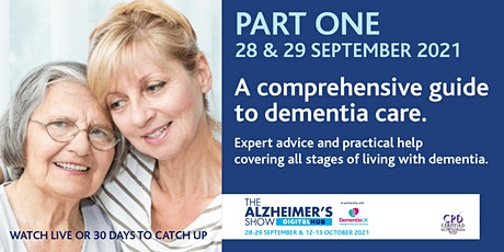 A comprehensive guide to dementia care. Part One: 28&29 September 2021 tickets
