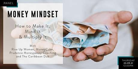 Money Mindset: How to Make It, Mind It & Multiply It tickets