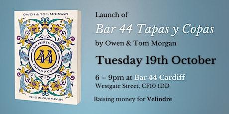 Launch of Bar 44 Tapas y Copas - Bar 44 Cardiff tickets