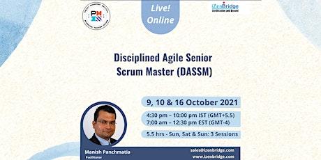 Disciplined Agile Senior Scrum Master 9, 10 & 16 October'21 tickets
