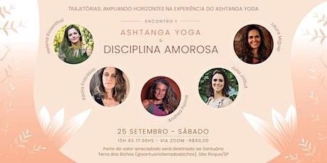 Trajetórias: Ashtanga Yoga & Disciplina Amorosa ingressos