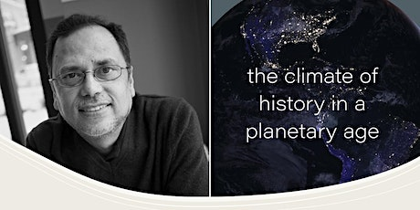 Panel discussion of Prof. Dipesh Chakrabarty's book The Climate of History tickets