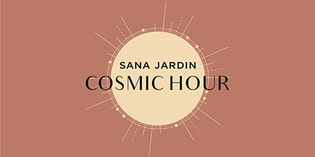 COSMIC HOUR: Renewing your energy, getting clarity on your soul purpose tickets
