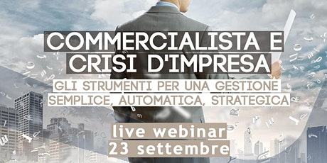 [LIVE WEBINAR] COMMERCIALISTA E CRISI D'IMPRESA | DIGITAL CFO biglietti