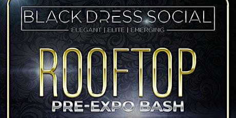 Black Dress Social Pre Expo Bash tickets