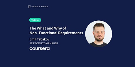 Webinar: The What and Why of Non-Functional Requirements by Coursera Sr PM tickets