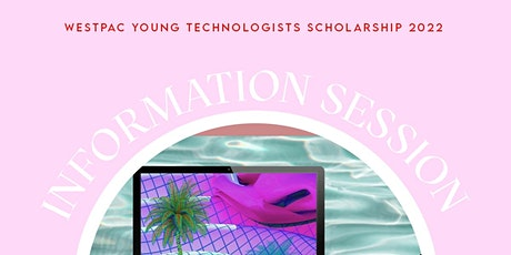 Westpac Young Technologists Scholarship 2022 Information Session tickets