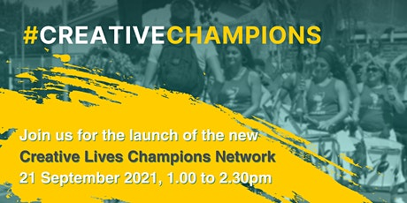 Creative Lives Champions Network Launch Event tickets