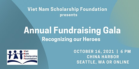 Viet Nam Scholarship Foundation Annual Fundraiser: Honoring Our Heroes! tickets