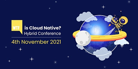 WTF is Cloud Native? tickets